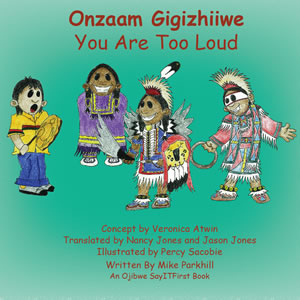 You Are Too Loud in Ojibwe