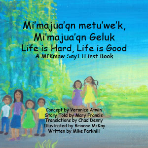 Life is Hard, Life is Good in Mi'Kmaw