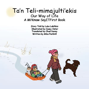Our Way of Life in Mi'Kmaw