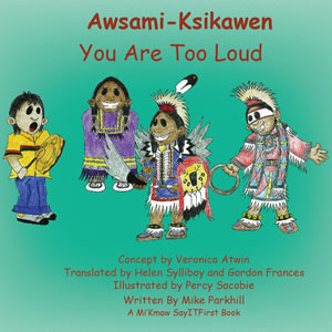 You Are Too Loud in Mi'Kmaw
