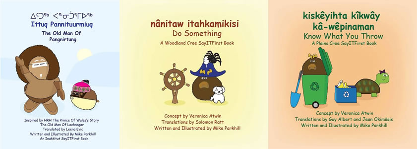 These three books in Indigenous languages are part of a series produced in partnership with Prince's Charities Canada, publisher SayITFirst and First Nations University.